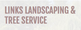 Links Landscaping & Tree Service